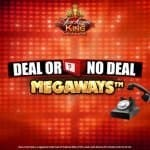 new deal or no deal megaways with jackpot king